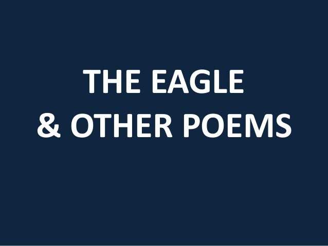 The Eagle and Other Poems