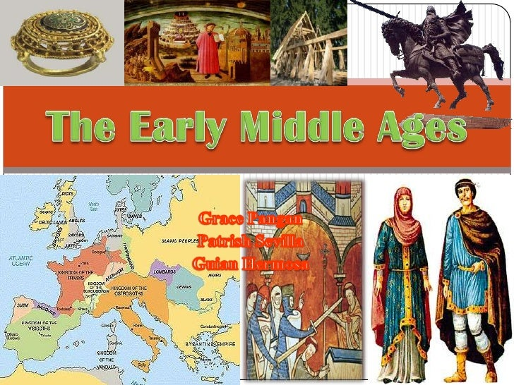 Grace Pangan<br />Patrish Sevilla<br />Guian Hermosa<br />The Early Middle Ages<br />