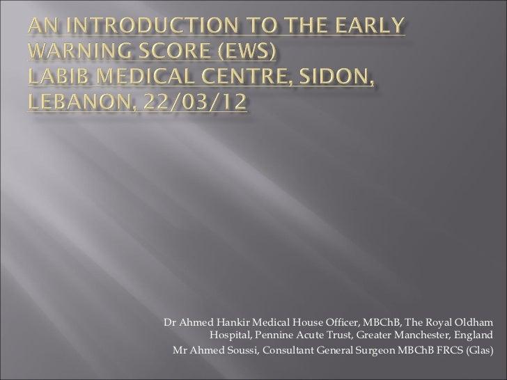 Dr Ahmed Hankir Medical House Officer, MBChB, The Royal Oldham       Hospital, Pennine Acute Trust, Greater Manchester, En...
