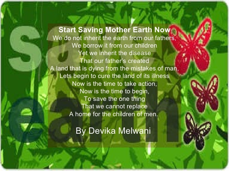 save the mother earth essays Save earth essay 1 (100 words) as we all know that earth is the only known planet having life in this universe so we should respect and maintain everything we get from our mother earth.