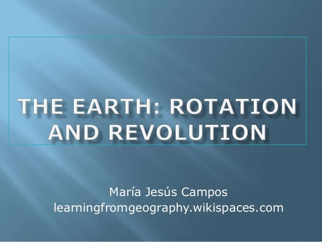 The Earth, Rotation and Revolution