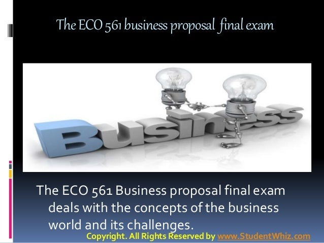 eco561 business proposal The ms econometrics and quantitative economics with a sub-plan of  international, is a  eco 561 economics of fluctuation & forecasting, eco 535  international economics  geo 634, world cultural regions and commercial  problems.