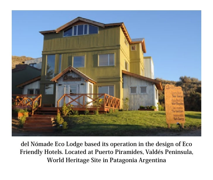 del Nómade Eco Lodge based its operation in the design of Eco Friendly Hotels. Located at Puerto Piramides, Valdés Peninsu...