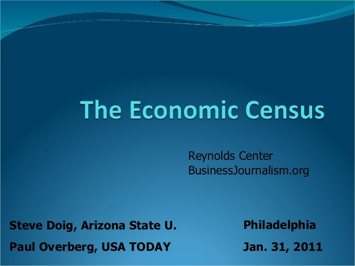 Steve Doig, Arizona State U. Paul Overberg, USA TODAY Philadelphia Jan. 31, 2011 Reynolds Center BusinessJournalism.org