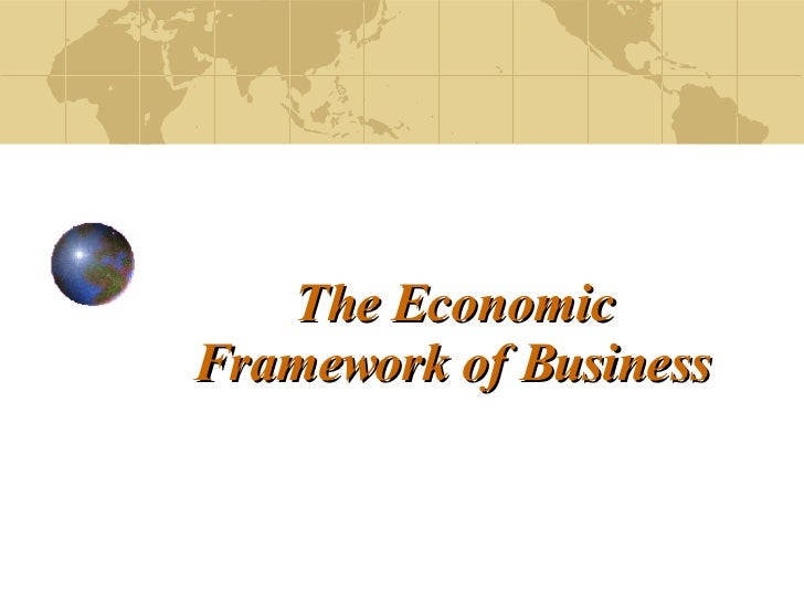 The Economic Framework of Business