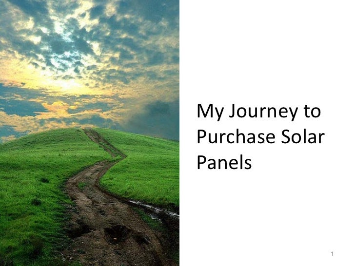 My Journey toPurchase SolarPanels                 1