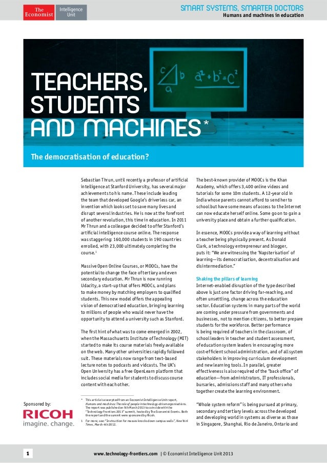 SMART SYSTEMS, SMARTER DOCTORS  Humans and machines in education  TEACHERS, STUDENTS AND MACHINES* The democratisation of ...