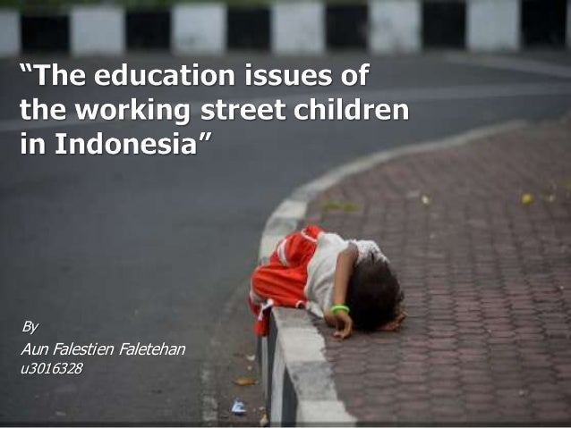 The education issues of indonesian street children