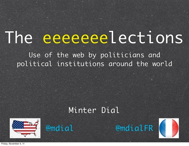 The eeeeeeelections                 Use of the web by politicians and              political institutions around the world...