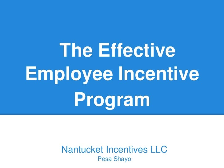 The EffectiveEmployee Incentive    Program   Nantucket Incentives LLC           Pesa Shayo