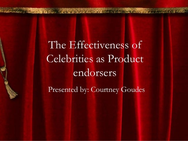 The effectiveness of celebrities as product endorsers