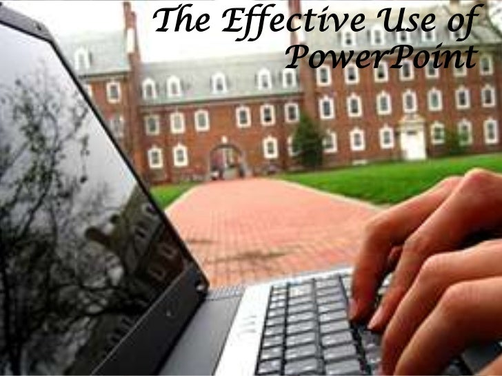 The effective use of power point