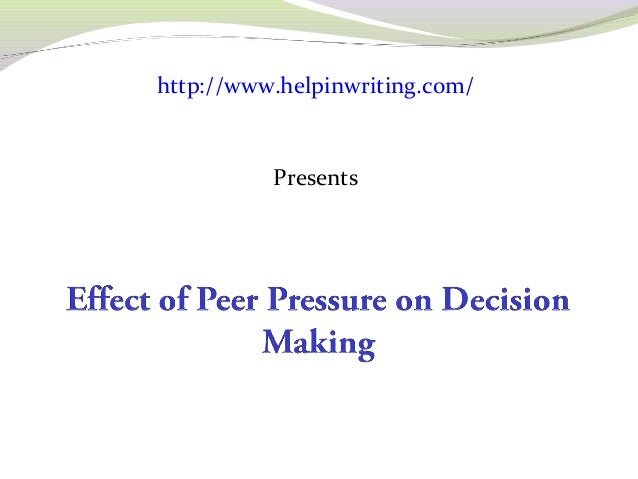 The effects of peer pressure essay