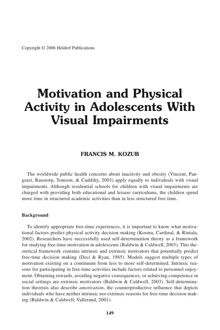 Copyright © 2006 Heldref Publications        Motivation and Physical  Activity in Adolescents With      Visual Impairments...