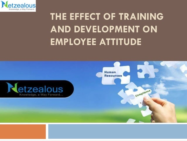 the effects of training and developing Learn reasons and benefits of employee training and development in this topic from the free management library.