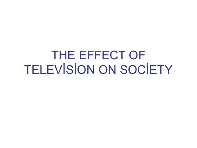 The effect of tv on society