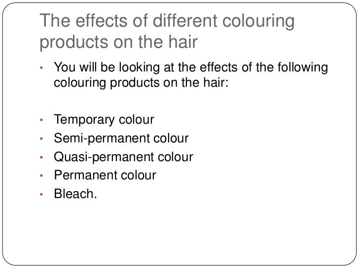 The Effects Of Different Colouring Products On The