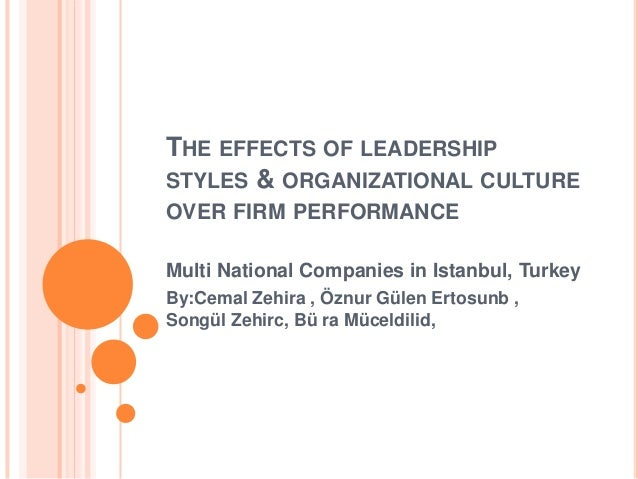 The effects of leadership styles & organizational culture over firm performance