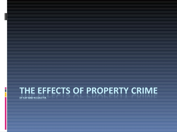 The Effects of Property Crime