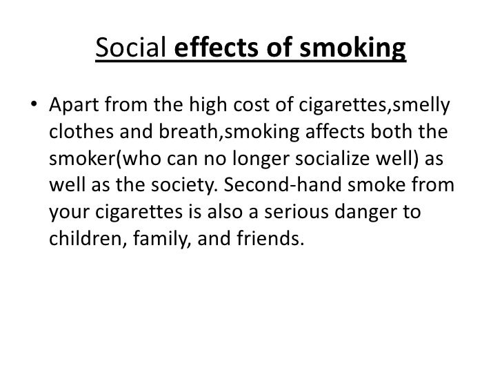 smoking and its effect on society Understanding sex and its relationship with health and society, and how to influence and change things for the better, involves asking some big questions, such as: • how do we promote positive .