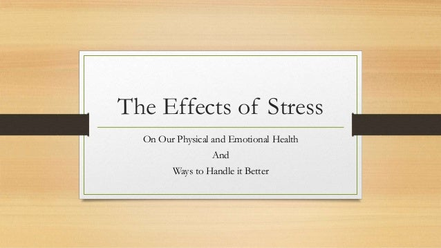 physical effects of stress essay Stressors have a major influence upon mood, our sense of well-being, behavior, and health acute stress responses in young, healthy individuals may be adaptive and typically do not impose a health burden however, if the threat is unremitting, particularly in older or unhealthy individuals, the long-term effects of stressors.
