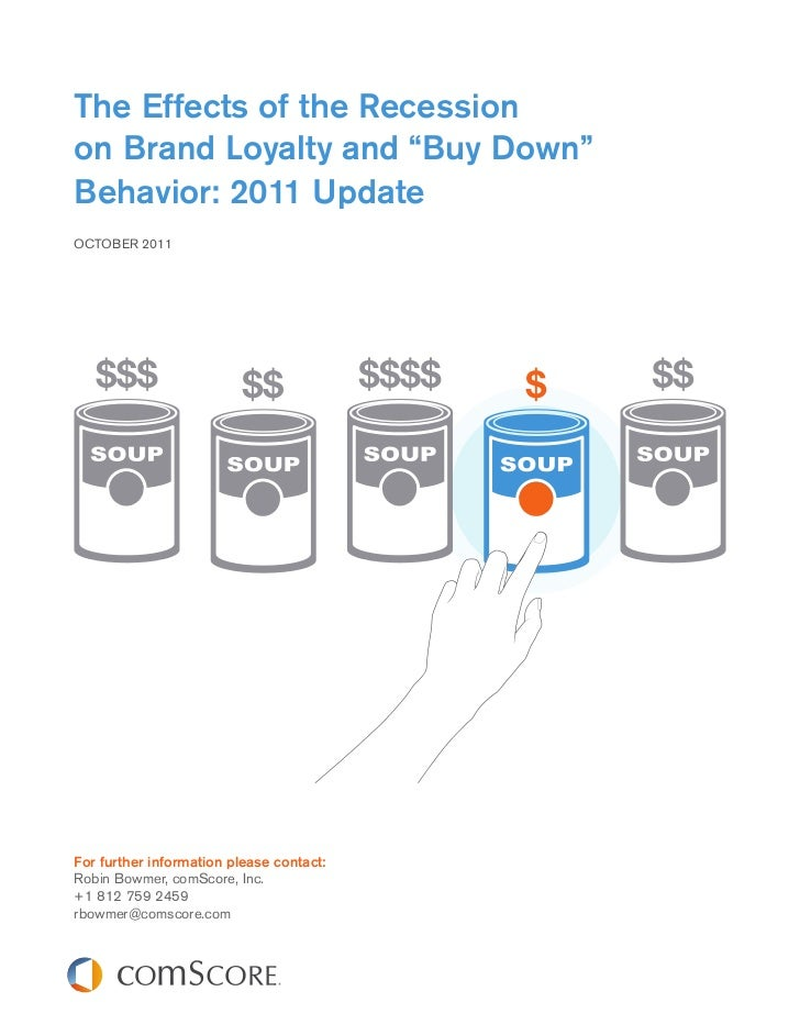 """The Effects of the Recessionon Brand Loyalty and """"Buy Down""""Behavior: 2011 UpdateOCTOBER 2011For further information please..."""