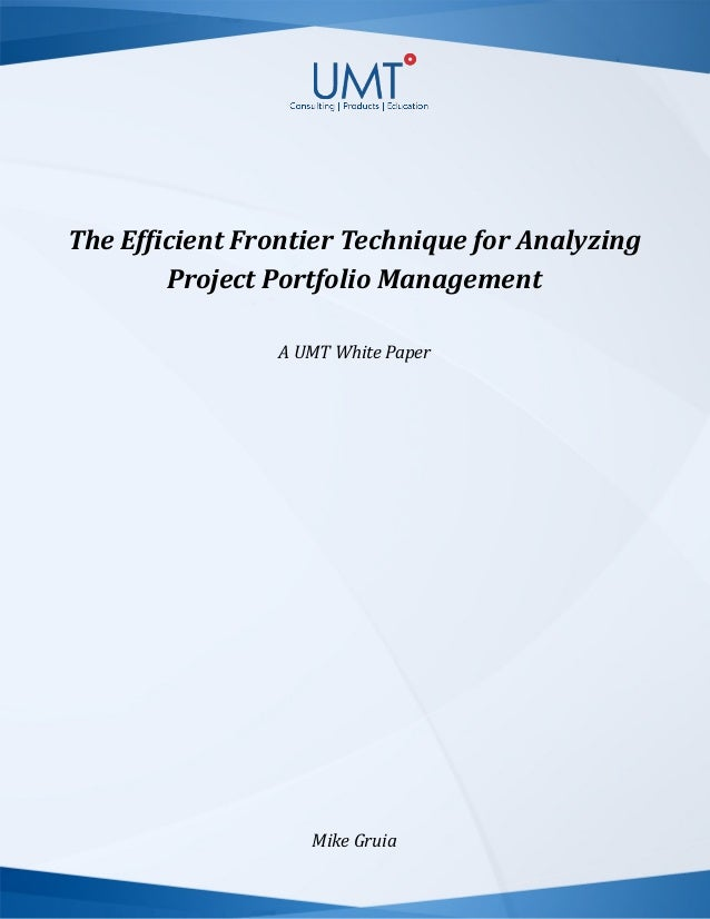 The Efficient Frontier Technique for Analyzing Project Portfolio Management