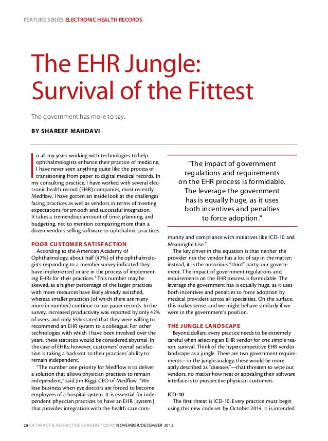 Feature Series Electronic Health Records  The EHR Jungle: Survival of the Fittest The government has more to say. BY SHARE...