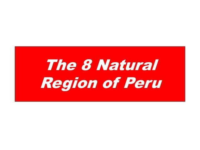 The 8 NaturalRegion of Peru