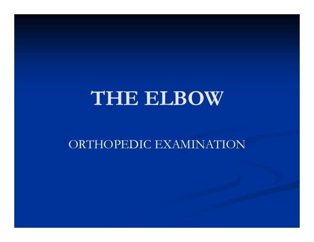 THE ELBOW ORTHOPEDIC EXAMINATION