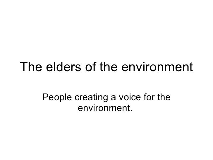 The elders of the environment