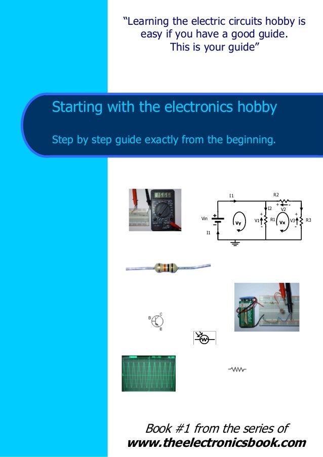"""Learning the electric circuits hobby is easy if you have a good guide. This is your guide""  Starting with the electronics..."