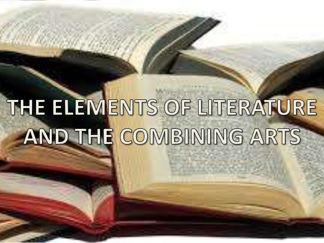 The elements of literature and the combining arts