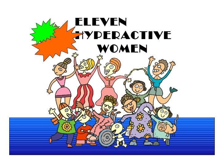 The eleven hyperactive women