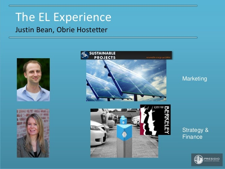 The EL ExperienceJustin Bean, Obrie Hostetter                               Marketing                               Strate...