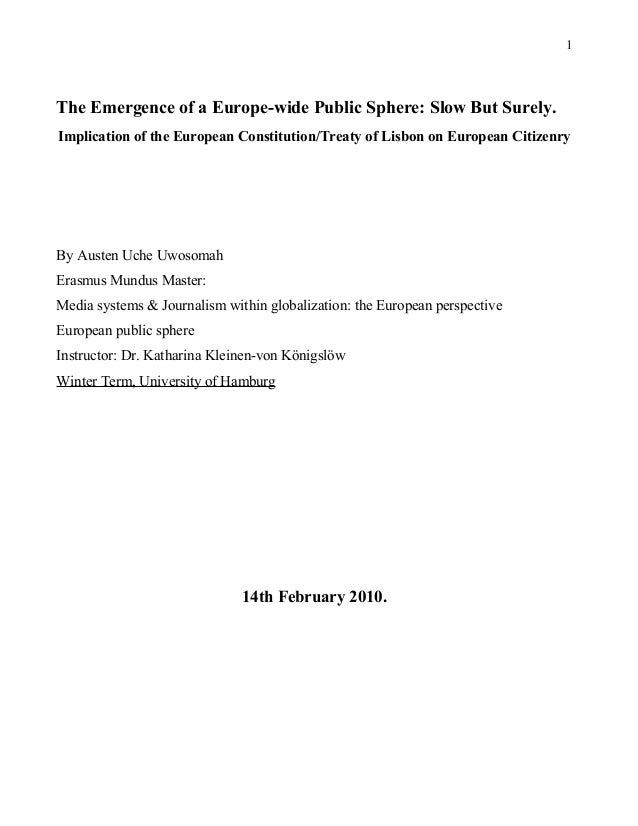 The Emergence of a Europe-wide Public Sphere: Slow But Surely. Implication of the European Constitution/Treaty of Lisbon o...