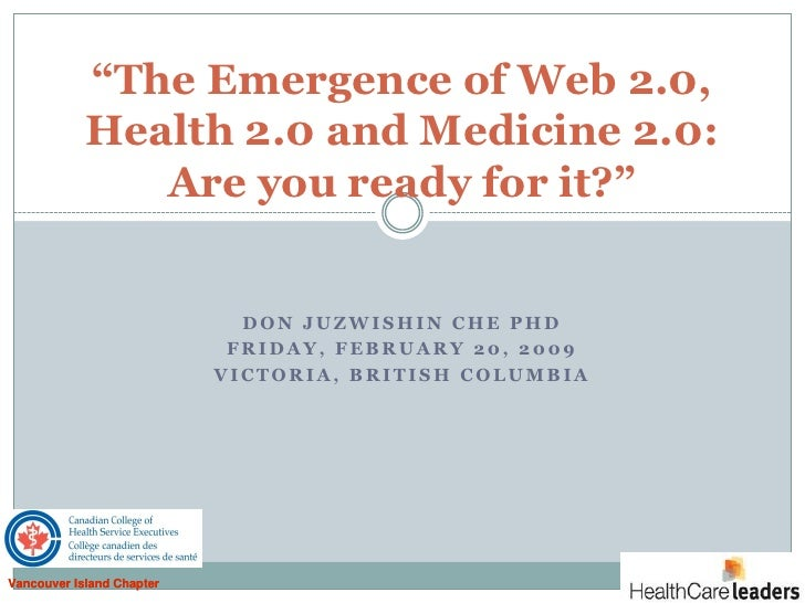 """The Emergence of Web 2.0,             Health 2.0 and Medicine 2.0:                Are you ready for it?""                 ..."