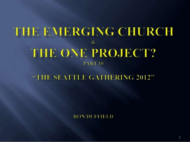 The emerging church and the one project part 10