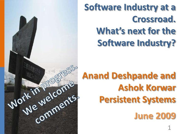 Software Industry at a            Crossroad.    What's next for the    Software Industry?                              1 A...