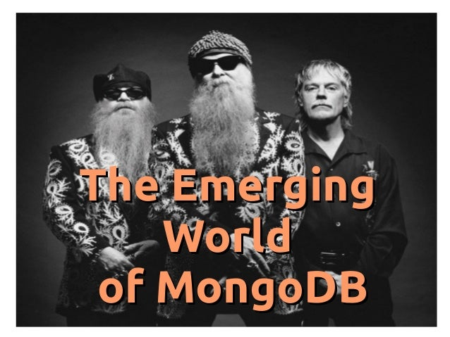 The Emerging World of MongoDB