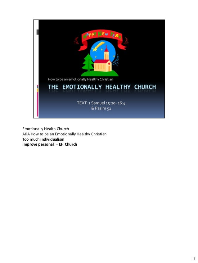 Emotionally Health ChurchAKA How to be an Emotionally Healthy ChristianToo much individualismImprove personal = EH Church ...