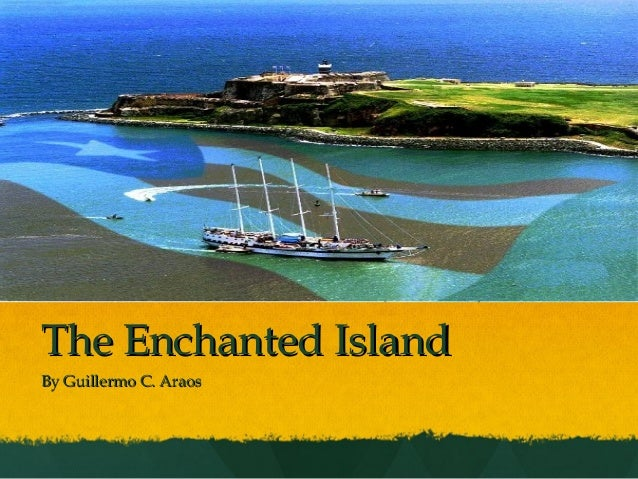 The Enchanted IslandBy Guillermo C. Araos
