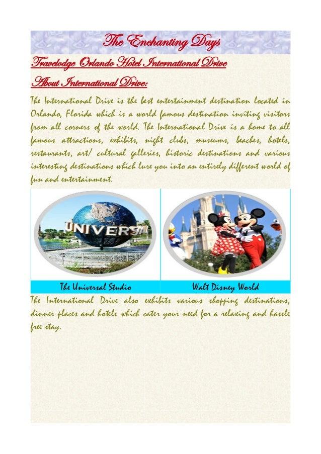 The Enchanting DaysTravelodge Orlando Hotel International DriveAbout International Drive:The International Drive is the be...