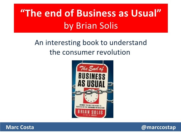 The end of business as usual by brian solis a selection