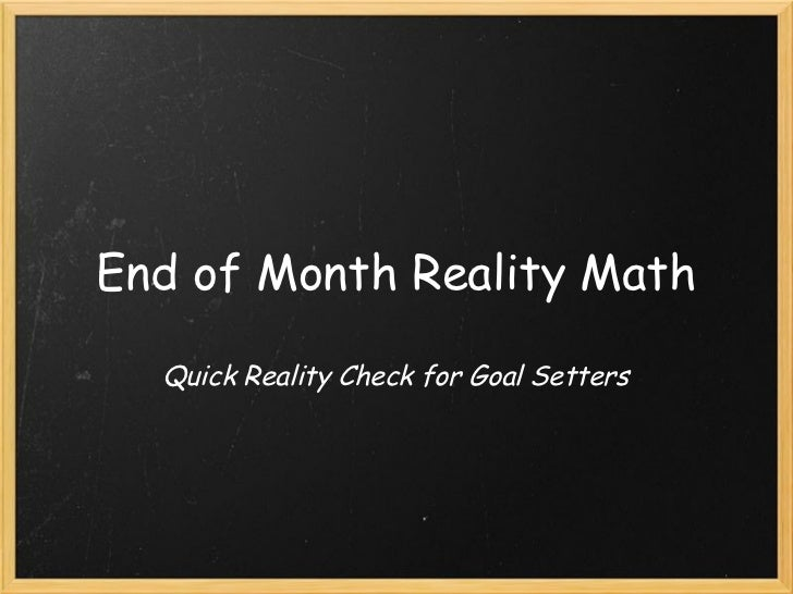 End of Month Reality Math Quick Reality Check for Goal Setters