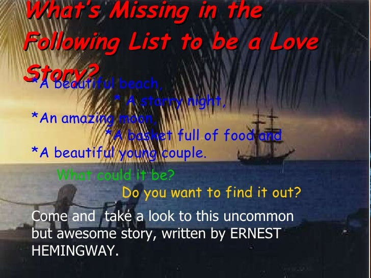 What's Missing in the Following List to be a Love Story? *A beautiful beach,  * A starry night, *An amazing moon, *A baske...