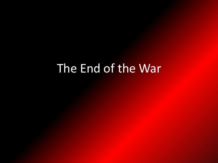 The End of the War<br />