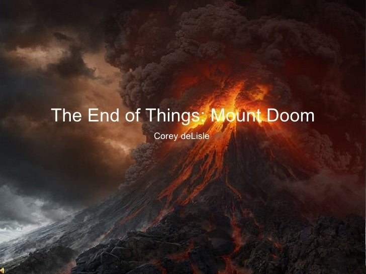 The End of Things: Mount Doom Corey deLisle
