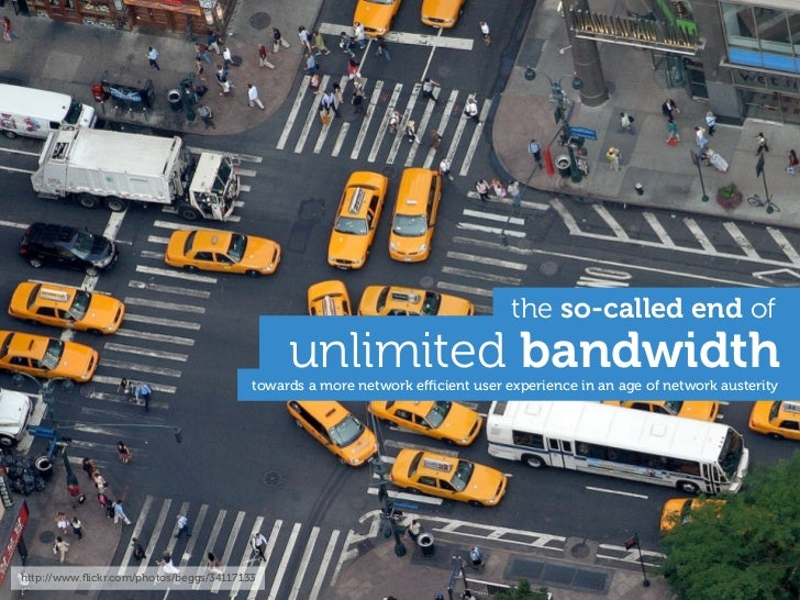 the so-called end of                                              unlimited bandwidth                                     ...