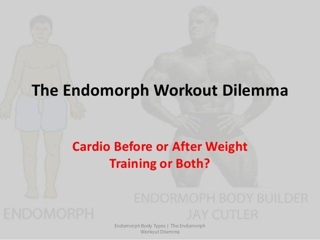 The endomorph workout dilemma